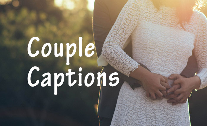 Cute Couple Captions For Instagram, Facebook & Twitter