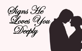 Signs He Loves You Deeply
