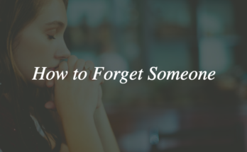 How To Forget Someone